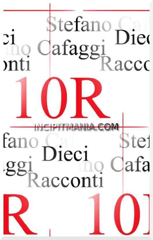 Copertine di 10R Dieci Racconti di Stefano Cafaggi