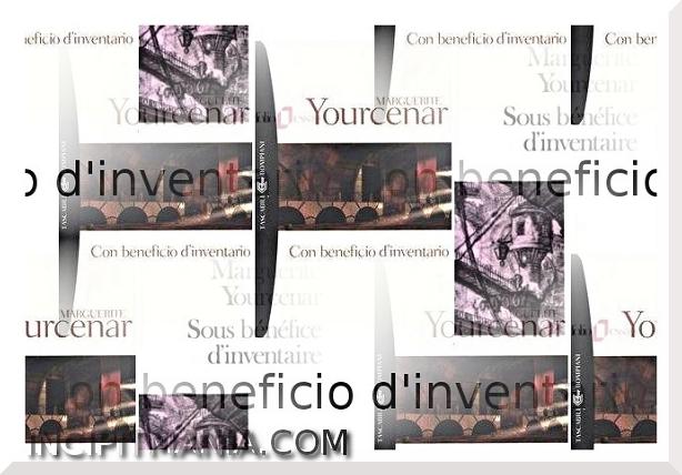 Copertine di Con beneficio d'inventario di Marguerite Yourcenar