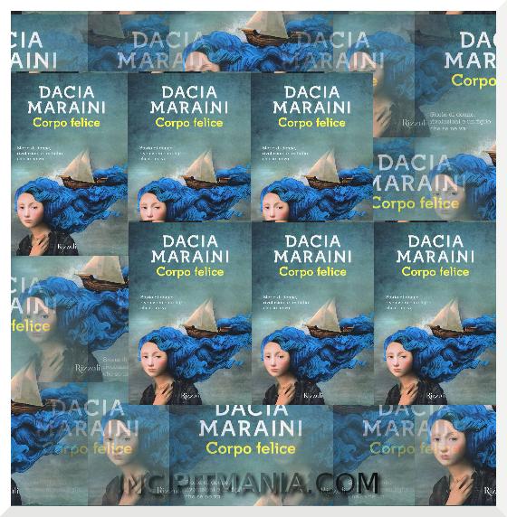 Copertine di Corpo felice di Dacia Maraini