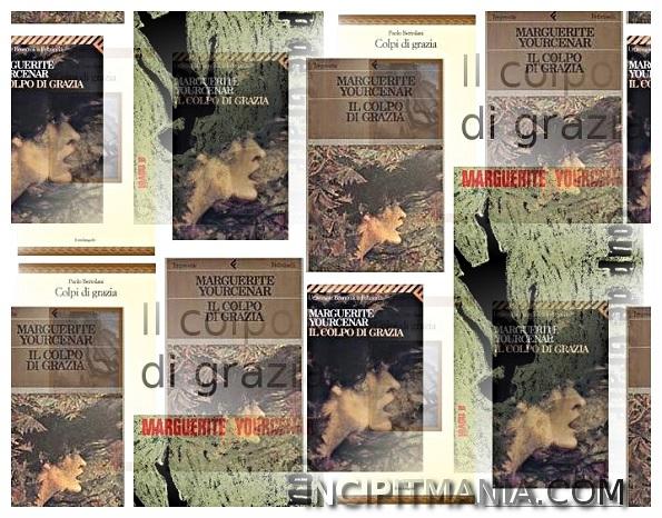 Copertine di Il colpo di grazia di Marguerite Yourcenar