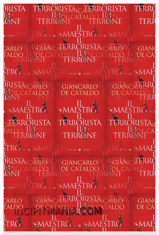 Copertina di Il maestro il terrorista il terrone di Giancarlo De Cataldo