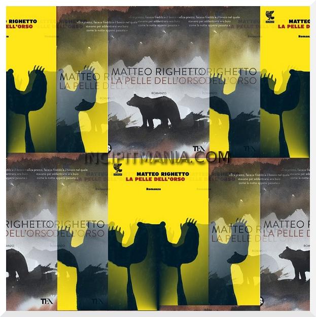 Copertine di La pelle dell'orso di Matteo Righetto