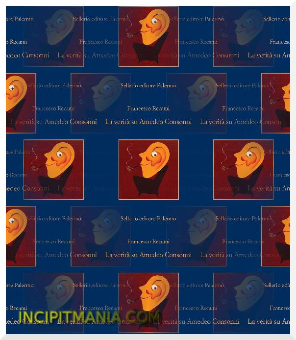Copertine di La verità su Amedeo Consonni di Francesco Recami