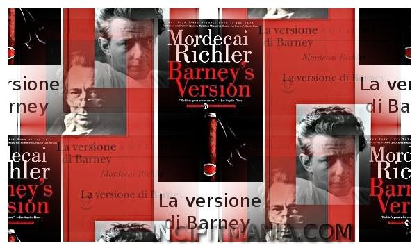 Copertine di La versione di Barney di Mordecai Richler
