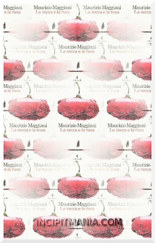 Copertine di La zecca e la rosa di Maurizio Maggiani