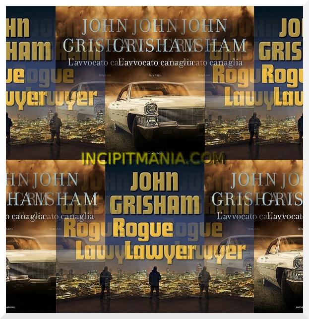 Copertine di L'avvocato canaglia di John Grisham
