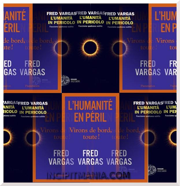 Copertine di L'umanità è in pericolo di Fred Vargas