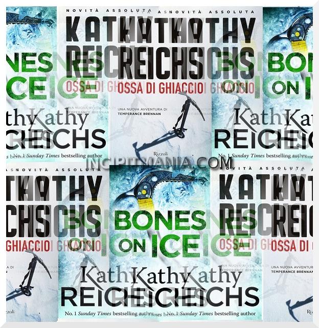 Copertine di Ossa di ghiaccio di Kathy Reichs