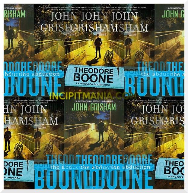 Theodore Boone la ragazza scomparsa di John Grisham