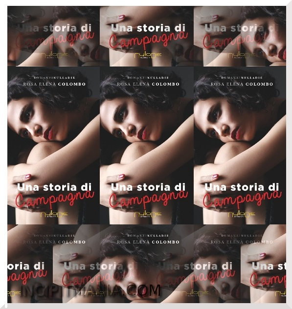 Copertine di Una storia di campagna di Rosa Elena Colombo