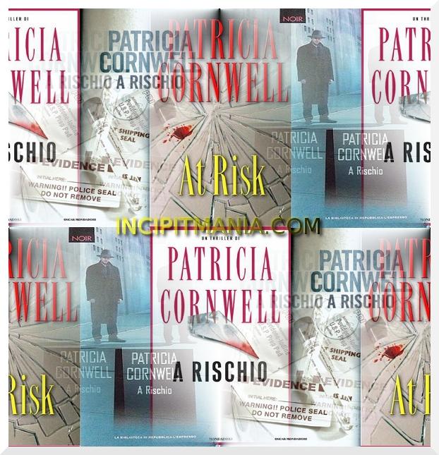 Copertine di A rischio di Patricia Cornwell