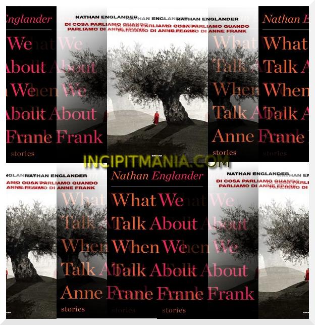 Di cosa parliamo quando parliamo di Anne Frank di Nathan Englander