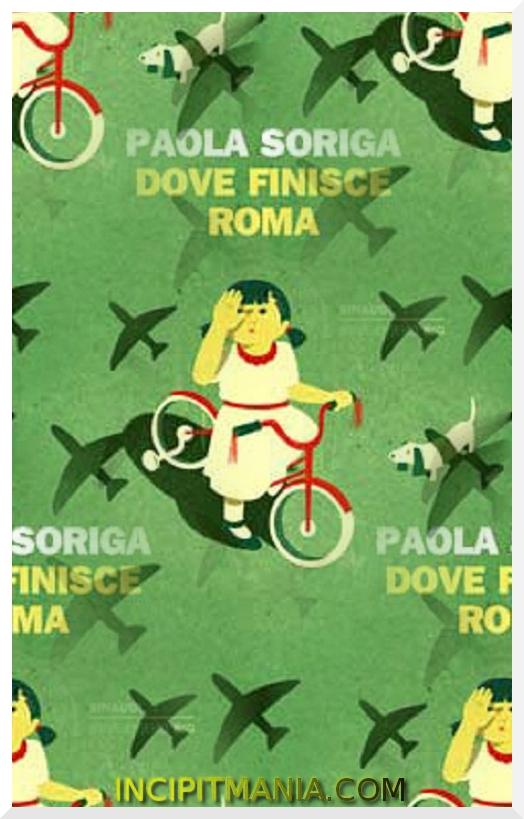 Copertine di Dove finisce Roma di Paola Soriga