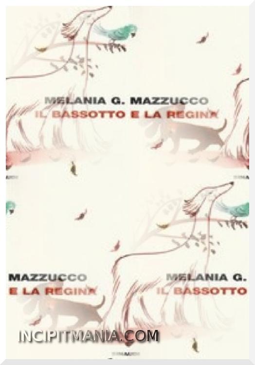 Copertine di Il bassotto e la Regina di Melania G. Mazzucco
