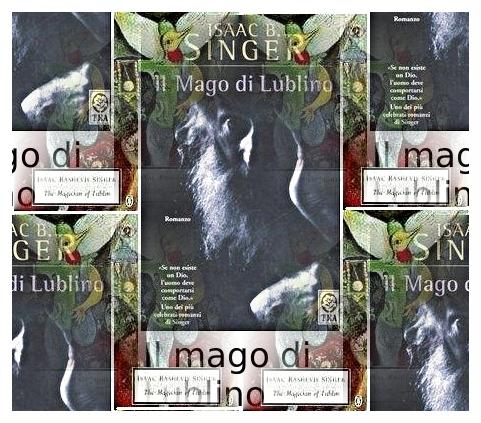 Il mago di Lublino - Isaac B. Singer