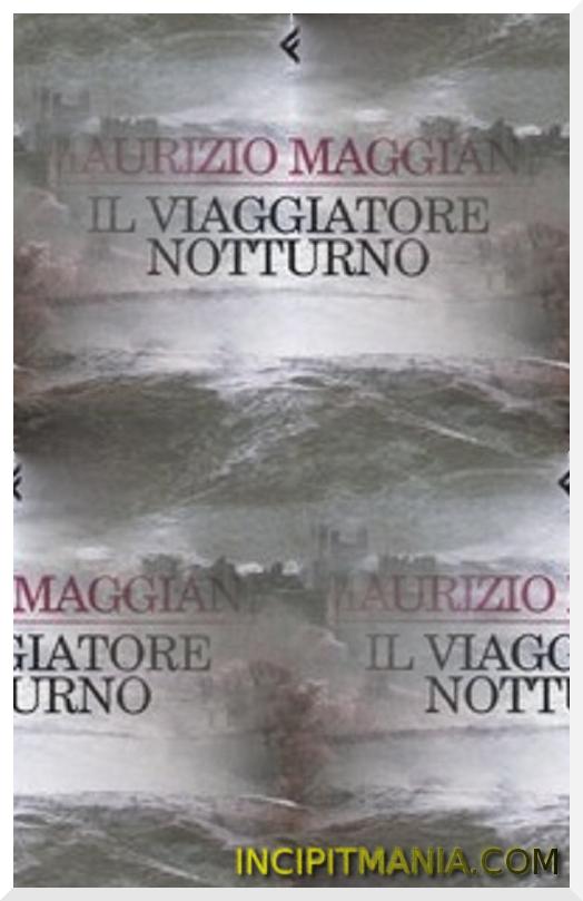 Il viaggiatore notturno di Maurizio Maggiani