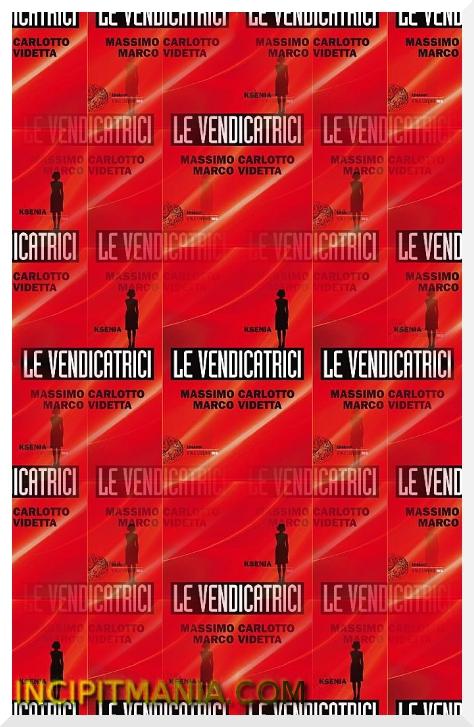Ksenia Le vendicatrici di Massimo Carlotto e Marco Videtta