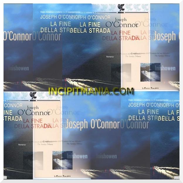 Incipit di La fine della strada di Joseph O Connor