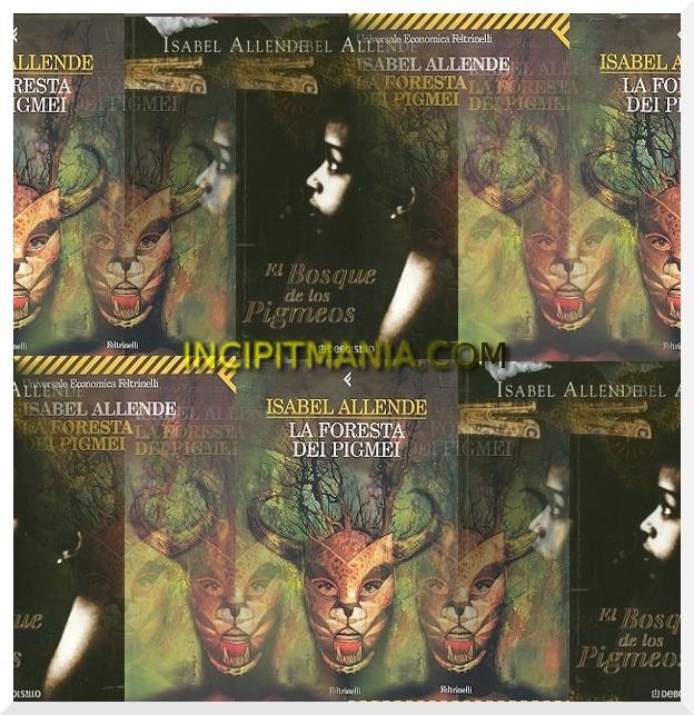 Copertine di La foresta dei pigmei di Isabel Allende