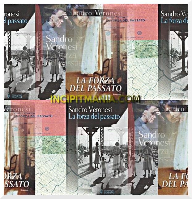 Copertine di La forza del passato di Sandro Veronesi