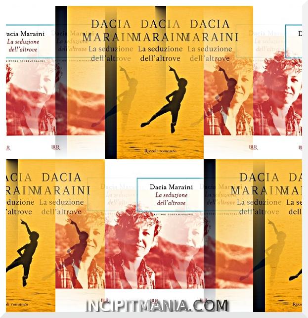 La seduzione dell'altrove - Dacia Maraini