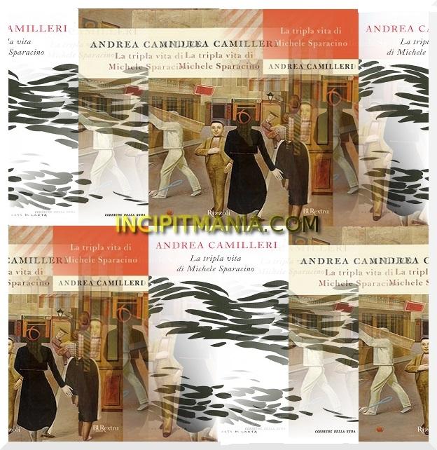 La tripla vita di Michele Sparacino di Andrea Camilleri