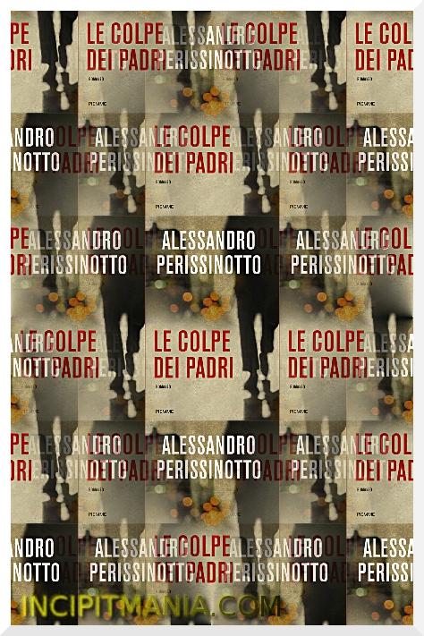 Copertine di Le colpe dei padri di Alessandro Perissinotto