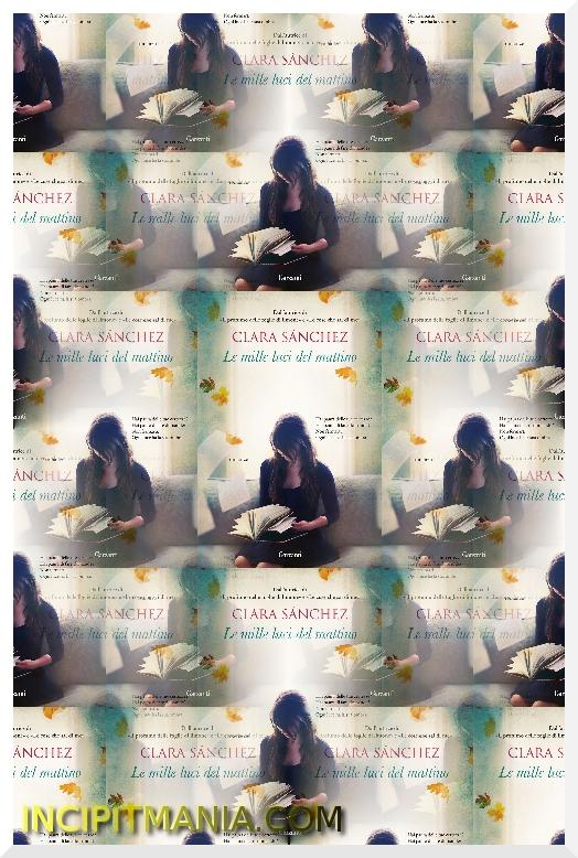 Copertina di Le mille luci del mattino di Clara Sánchez