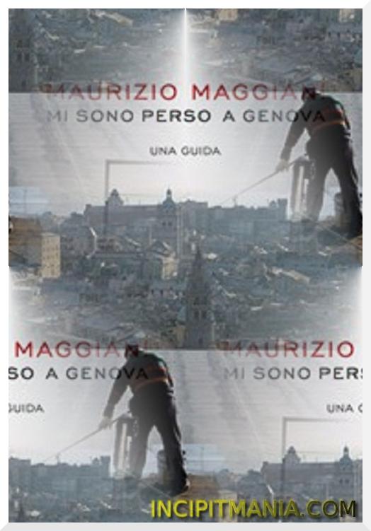 Copertine di Mi sono perso a Genova di Maurizio Maggiani