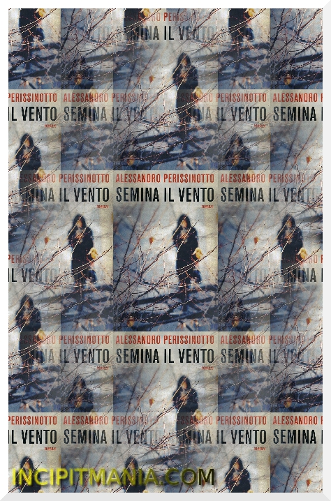 Semina il vento - Alessandro Perissinotto