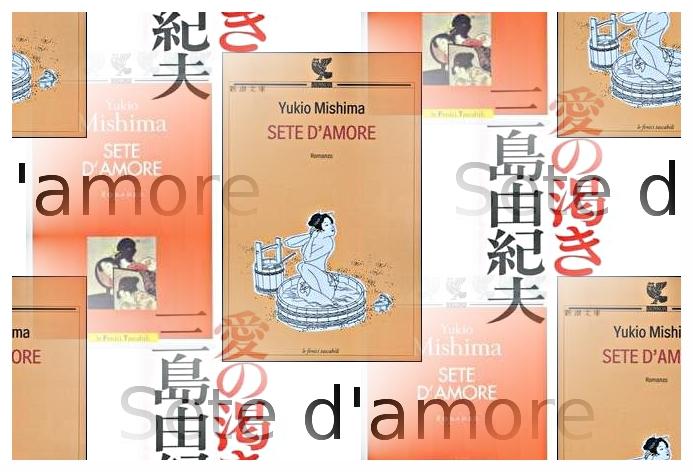 Sete d'amore di Yukio Mishima