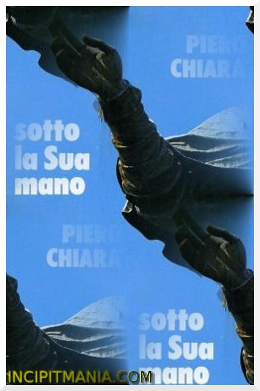 Sotto la sua mano di Piero Chiara