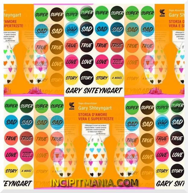 Copertine di Storia d'amore vera e supertriste di Gary Shteyngart