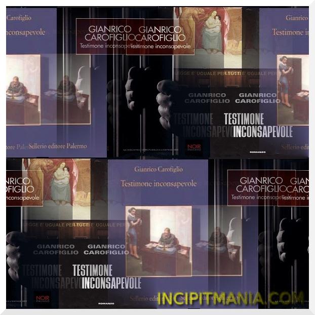 Copertine di Testimone inconsapevole di Gianrico Carofiglio