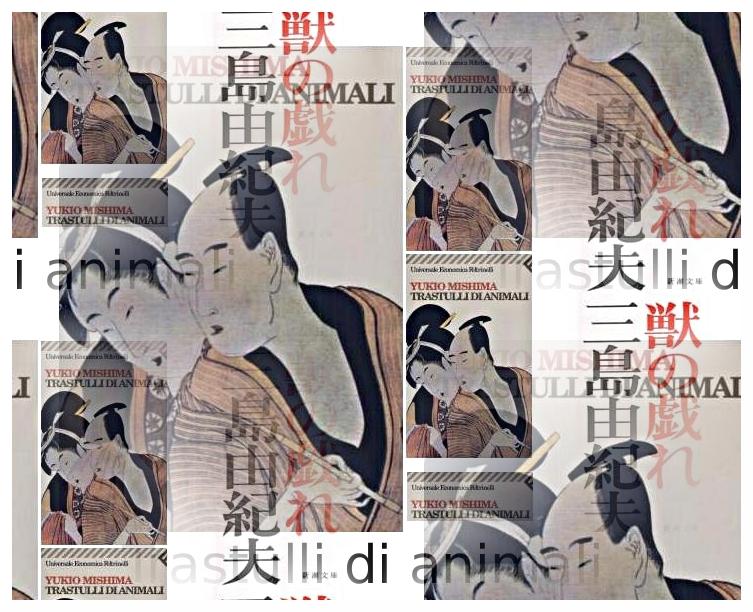 Trastulli d'animali di Yukio Mishima
