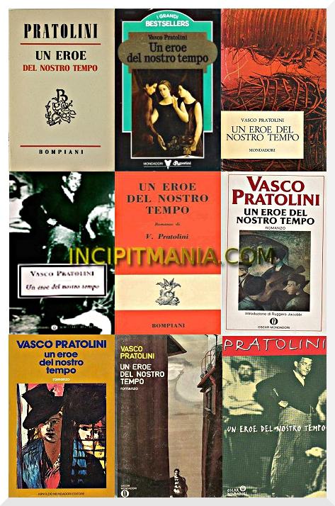 Copertine di Un eroe del nostro tempo di Vasco Pratolini